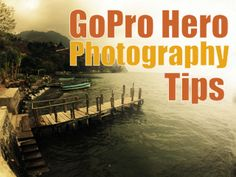 GoPro Hero Photography Tips