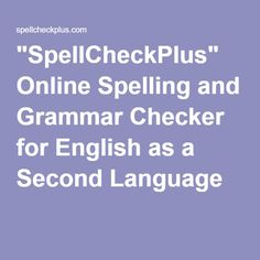 """SpellCheckPlus"" Online Spelling and Grammar Checker for English as a Second…"