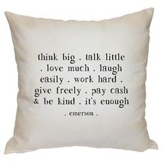 White cotton pillow with inspirational print. Product: PillowConstruction Material: Cotton and linenColor: WhiteFeatures: Knife edgeInsert included Dimensions: 20 x and Care: Dry clean only Great Quotes, Quotes To Live By, Me Quotes, Inspirational Quotes, Beau Message, Think Big, Pillow Quotes, Words Worth, Messages