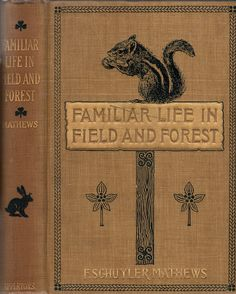 Mathews, F. Schuyler--Familiar Life in Field and Forest--Appleton, 1898 | Flickr - Photo Sharing!