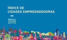 ICE 2015: As Melhores Cidades do País para Empreender