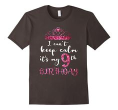 Amazon.com: I Can't Keep Calm It's My 9th Birthday Nine Year Old T Shirt: Clothing