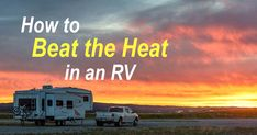 How do RVers stay cool when summer temps soar? Here are some fun tips for how we beat the heat in our RV! More at this link: http://roadslesstraveled.us/how-to-beat-the-heat-in-an-rv/