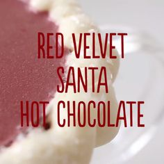 Give hot chocolate a festive twist by dressing it up like Santa!