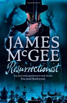 Resurrectionist (Matthew Hawkwood 2) by James McGee, http://www.amazon.co.uk/dp/0007212712/ref=cm_sw_r_pi_dp_SAW7qb0E1K949 get from play.com