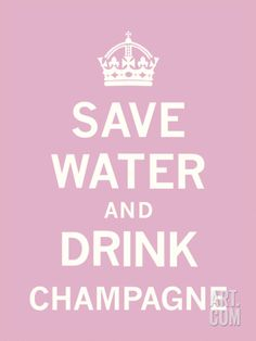 Save Water and Drink Champagne Konsttryck Keep Calm Posters, Keep Calm Quotes, Quotes To Live By, Save Water, Framed Art Prints, Framed Wall, How To Plan, How To Make, Wise Words