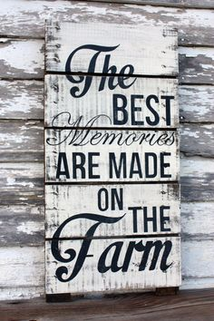 The best memories are made on the farm 14 x 28 hand painted, repurposed pallet sign. Great for indoors or out.