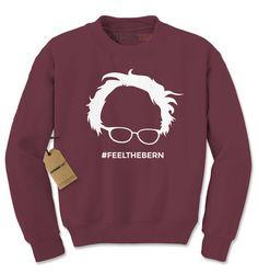 Feel the Bern long sleeve Bernie Sanders crew neck sweatshirt. Bernie Sanders for president! A president for the people!  Our adult crew necks are
