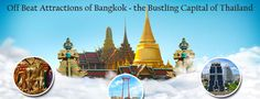 Off Beat Attractions of Bangkok – the Bustling Capital of Thailand