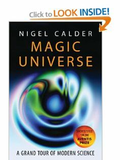 Magic Universe: A Grand Tour of Modern Science by Nigel Calder. Save 29 Off!. $24.97. Publication: December 1, 2005. Author: Nigel Calder. Publisher: Oxford University Press, USA (December 1, 2005)