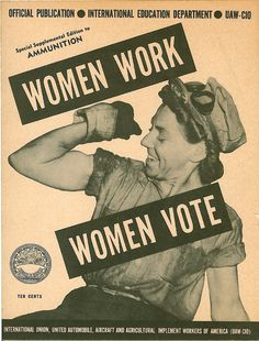 During the years of World War II, when there was a shortage of male workers, unions made special efforts to integrate the female rank and file into their organizations through education programs. Both the UE and the UAW set up several women's conferences and both published pamphlets and other educational materials especially for women. This is the cover of the UAW Education Department's magazine, Ammunition, August 1944. - WWII propaganda photograph USA, women war workers, suffrage, vote…