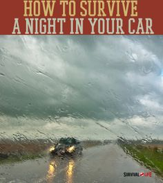 How to Survive A Night In Your Car | #survivallife www.survivallife.com