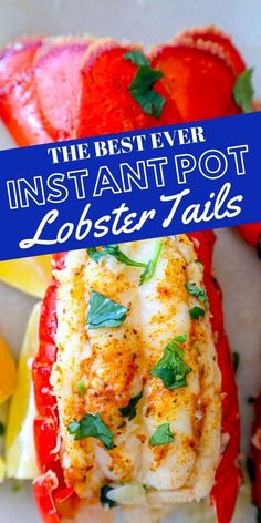 The Best Easy Instant Pot Lobster Tails Recipe - Sweet Cs Designs Butter Poached Lobster Tail, Broiled Lobster Tails Recipe, Lobster Roll Recipes, Broil Lobster Tail, Baked Salmon Recipes, Lemon Recipes, Seafood Recipes, Cooking Recipes, Prawn Recipes