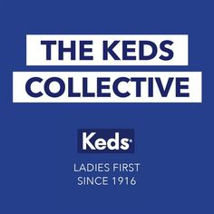 Meet the Keds Collective, our leading ladies who mirror the individuality and everyday triumphs of the women in the world who wear our sneakers. #keds100 #ladiesfirst