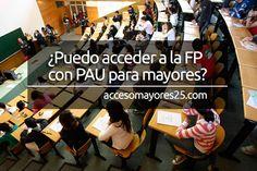¿Puedo acceder a la FP con PAU para mayores? - http://www.accesomayores25.com/preguntas/puedo-acceder-a-la-fp-con-pau-para-mayores/