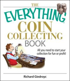 Buy The Everything Coin Collecting Book: All You Need to Start Your Collection And Trade for Profit by Richard Giedroyc and Read this Book on Kobo's Free Apps. Discover Kobo's Vast Collection of Ebooks and Audiobooks Today - Over 4 Million Titles!