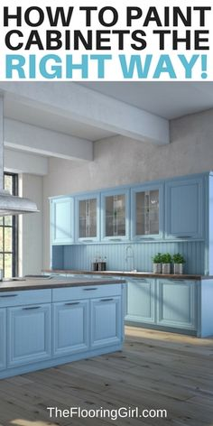 How to paint kitchen cabinets the right way.  How to do-it-yourself.  #paint #kitchen #cabinets #diy #kitchendecor #blue