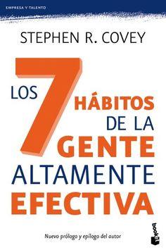 Los 7 hábitos de la gente altamente efectiva : lecciones magistrales sobre el cambio personal / Stephen R. Covey. Paidós, 2014