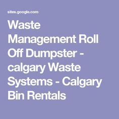 Waste Management Roll Off Dumpster - calgary Waste Systems - Calgary Bin Rentals