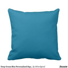 Deep Ocean Blue Personalized Aqua Teal Background Throw Pillow
