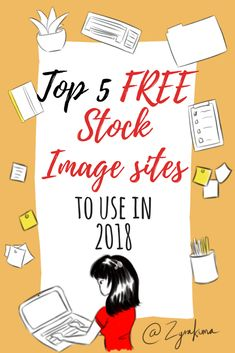 Top 5 FREE Stock Image sites to use in 2018