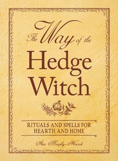 The Way of the Hedge Witch: Rituals and Spells for Hearth and Home by Arin Murphy-Hiscock http://www.amazon.com/dp/1598699741/ref=cm_sw_r_pi_dp_Aundwb1RZHQE0