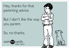 How stop unwanted parenting advice