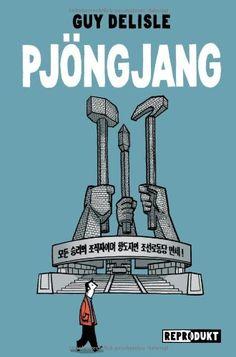 Pjöngjang: Amazon.de: Guy Delisle, Jochen Schmidt: Bücher