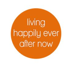 Live Happily Ever After Now Workbook:   http://www.positivelypresent.com/live-happily-ever-after-now.html