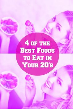 4 of the Best Foods to Eat in Your 20's | GirlsGuideTo