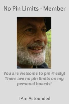 No Pin Limits - Member: I Am Astounded - Visit profile here: http://www.pinterest.com/bruceswitzer