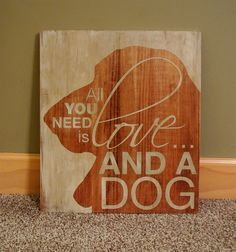 All You Need is Love and a Dog Painted by CreativeSignLanguage, $45.00