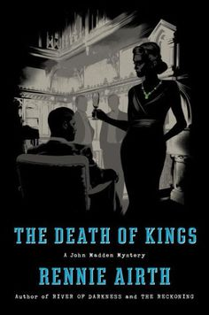 The Death of Kings (John Madden Series #5) by Rennie Airth