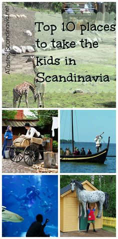Top 10 places to take the kids in Scandinavia. Scandinavia is a great place to visit with the kids.