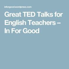 Great TED Talks for English Teachers – In For Good