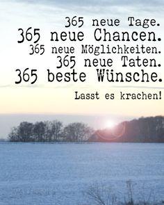 365 neue Tage. 365 neue Chancen. 365 neue Möglichkeiten. 365 neue Taten. 365 beste Wünsche. Lasst es krachen. // was eigenes blog