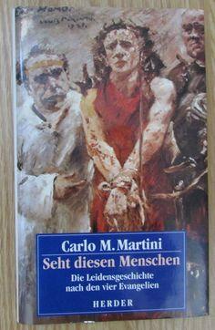 Seht diesen Menschen * Leidensgeschichte nach den vier Evangelien * Martini 1995
