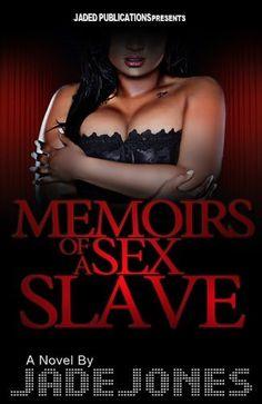 Memoirs of a Sex Slave, http://www.amazon.com/dp/B00J15NVVK/ref=cm_sw_r_pi_awdm_HvDltb17ZS4R7