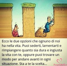 Ecco le due opzioni Love Of My Life, Life Is Good, Wow Photo, Italian Quotes, The Ugly Truth, Positive Vibes, Life Lessons, Quotations, Beach Mat