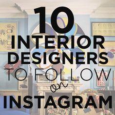 10 Must-Follow Interior Designers on Instagram (http://blog.hgtv.com/design/2014/09/25/10-must-follow-interior-designers-on-instagram/?soc=pinterest)