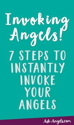 Invoking Angels! 7 Steps to Instantly Invoke Your Angels