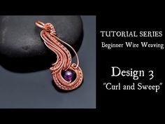 BEGINNER WIRE WEAVING TUTORIAL Curl and Sweep Pendant - YouTube