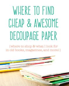 Decoupage Paper Awesomeness - Thrift Shop Life ThriftShopLife