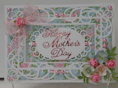 Mother's Day Card using Spellbinders Mystical Embrace die. Paper and flowers from own stash.