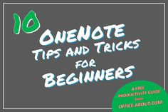 Thinking of Using OneNote? More Than 70 Free Tips and Tricks: 10 Easy Steps for Getting Started in Microsoft OneNote