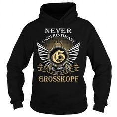 Never Underestimate The Power of a GROSSKOPF - Last Name, Surname T-Shirt #name #tshirts #GROSSKOPF #gift #ideas #Popular #Everything #Videos #Shop #Animals #pets #Architecture #Art #Cars #motorcycles #Celebrities #DIY #crafts #Design #Education #Entertainment #Food #drink #Gardening #Geek #Hair #beauty #Health #fitness #History #Holidays #events #Home decor #Humor #Illustrations #posters #Kids #parenting #Men #Outdoors #Photography #Products #Quotes #Science #nature #Sports #Tattoos…