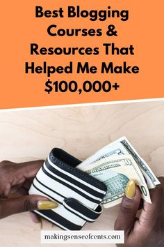 Best Blogging Courses & Resources That Helped Me Make $100,000+