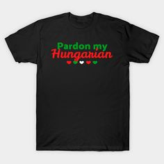Pardon My Hungarian hungarian-language Classic T-Shirt Shirt Designs, Graphic Tees, Classic T Shirts, Language, Mens Tops, Afrikaans, Speakers, People, Music Speakers