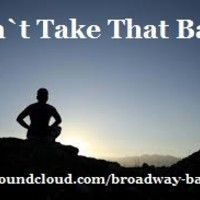 Cant Take That Back Tagged 2013 by Broadway Bangers Beats on SoundCloud Beat for sale New R&B