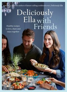 Booktopia has Deliciously Ella with Friends, Healthy Recipes to Love, Share and Enjoy Together by Ella Mills (Woodward). Buy a discounted Paperback of Deliciously Ella with Friends online from Australia's leading online bookstore. Sophie Dahl, Deliciously Ella With Friends, Got Books, Books To Read, Healthy Food Choices, Healthy Recipes, Alkaline Recipes, Healthy Dishes, Simple Recipes